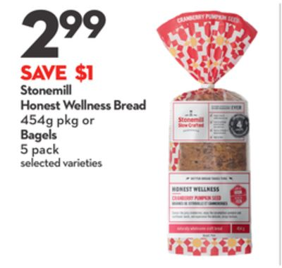 Stonemill Honest Wellness Bread 454g Pkg or Bagels 5 Pack