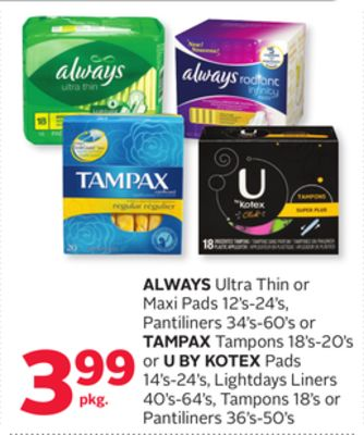 Always Ultra Thin or Maxi Pads 12's-24's - Pantiliners 34's-60's or Tampax Tampons 18's-20's or U By Kotex Pads 14's-24's - Lightdays Liners 40's-64's - Tampons 18's or Pantiliners 36's-50's