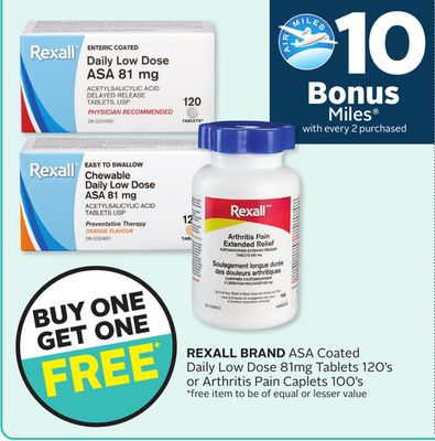 Rexall Brand Asa Coated Daily Low Dose 81mg Tablets 120's or Arthritis Pain Caplets 100's - 10 Bonus Air Miles Reward Miles