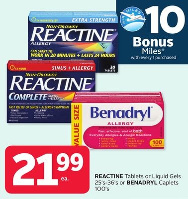 Reactine Tablets or Liquid Gels 25's-36's or Benadryl Caplets 100's - 10 Bonus Air Miles Reward Miles