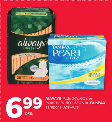 Always Pads 24's-60's or Pantiliners 60's-120's or Tampax Tampons 32's-40's