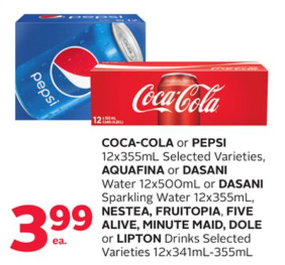 Coca-cola Or Pepsi 12x355ml Selected Varieties - Aquafina Or Dasani Water 12x500ml Or Dasani Sparkling Water 12x355ml - Nestea - Fruitopia - Five Alive - Minute Maid - Dole Or Lipton Drinks Selected Varieties 12x341ml-355ml