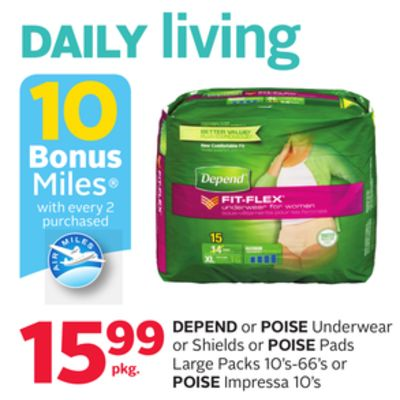 Depend Or Poise Underwear Or Shields Or Poise Pads Large Packs 10's-66's Or Poise Impressa 10's - 10 Bonus Air Miles Reward Miles