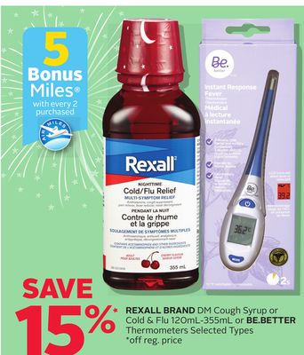 Rexall Brand Dm Cough Syrup Or Cold & Flu 120ml-355ml Or Be.better Thermometers - 5 Bonus Air Miles Reward Miles