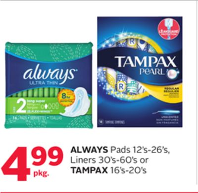 Always Pads 12's-26's - Liners 30's-60's or Tampax 16's-20's