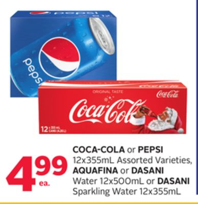 Coca-cola or Pepsi 12x355ml - Aquafina or Dasani Water 12x500ml or Dasani Sparkling Water 12x355ml