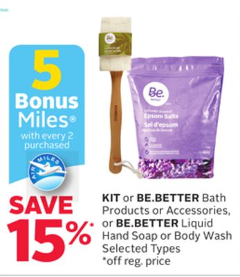 Kit or Be.better Bath Products or Accessories - or Be.better Liquid Hand Soap or Body Wash - 5 Bonus Air Miles Reward Miles