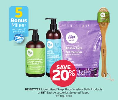 Be.better Liquid Hand Soap - Body Wash or Bath Products or Kit Bath Accessories - 5 Bonus Air Miles Reward Miles