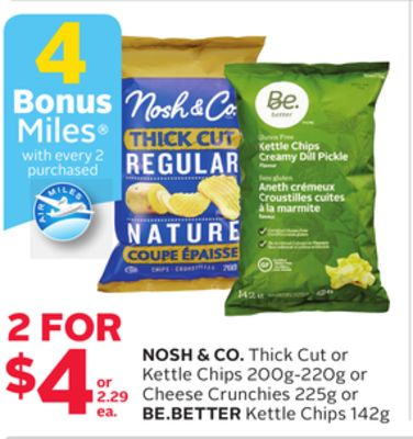 Nosh & Co. Thick Cut or Kettle Chips 200g-220g or Cheese Crunchies 225g or Be.better Kettle Chips 142g - 4 Bonus Air Miles Reward Miles