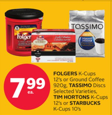 Folgers K-cups 12's or Ground Coffee 920g - Tassimo Discs Selected Varieties - Tim Hortons K-cups 12's or Starbucks K-cups 10's