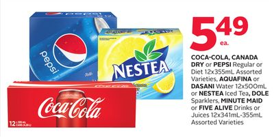 Coca-cola - Canada Dry or Pepsi Regular or Diet 12x355ml Assorted Varieties - Aquafina or Dasani Water 12x500ml or Nestea Iced Tea - Dole Sparklers - Minute Maid or Five Alive Drinks or Juices 12x341ml-355ml