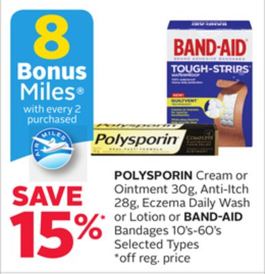 Polysporin Cream or Ointment 30g - Anti-itch 28g - Eczema Daily Wash or Lotion or Band-aid Bandages 10's-60's - 8 Bonus Air Miles Reward Miles
