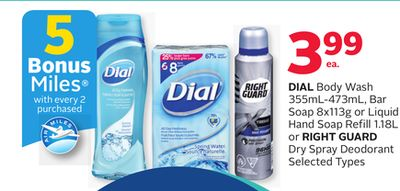 Dial Body Wash 355ml-473ml - Bar Soap 8x113g or Liquid Hand Soap Refill 1.18l or Right Guard Dry Spray Deodorant - 5 Bonus Air Miles Reward Miles