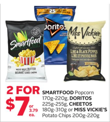 Smartfood Popcorn 170g-220g - Doritos 225g-255g - Cheetos 180g-310g or Miss Vickie's Potato Chips 200g-220g