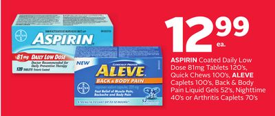 Aspirin Coated Daily Low Dose 81mg Tablets 120's - Quick Chews 100's - Aleve Caplets 100's - Back & Body Pain Liquid Gels 52's - Nighttime 40's or Arthritis Caplets 70's
