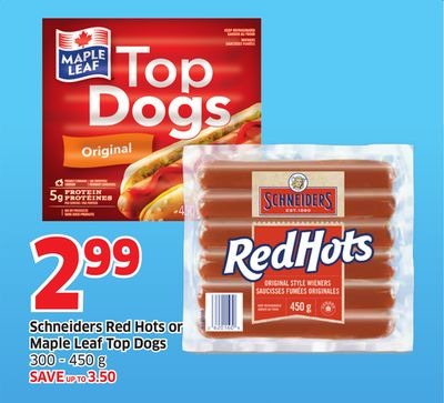 Schneiders Red Hots or Maple Leaf Top Dogs 300 - 450 g
