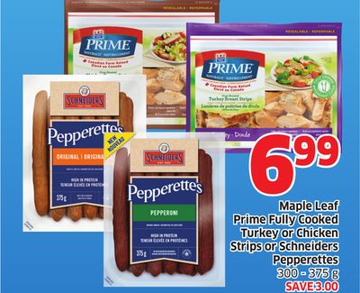 Maple Leaf Prime Fully Cooked Turkey or Chicken Strips or Schneiders Pepperettes 300 - 375 g