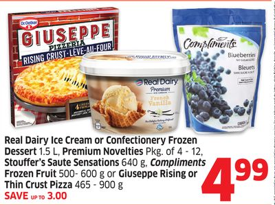 Real Dairy Ice Cream or Confectionery Frozen Dessert 1.5 L - Premium Novelties Pkg of 4 - 12 - Stouffer's Saute Sensations 640 g - Compliments Frozen Fruit 500- 600 g or Giuseppe Rising or Thin Crust Pizza 465 - 900 g