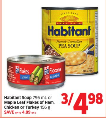 Habitant Soup 796 mL or Maple Leaf Flakes of Ham - Chicken or Turkey 156 g