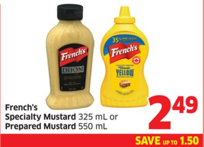 French's Specialty Mustard 325 mL or Prepared Mustard 550 mL
