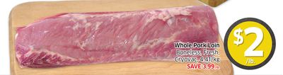 Whole Pork Loin Boneless - Fresh - Cryovac - 4.41/kg