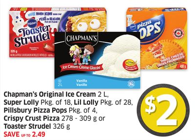 Chapman's Original Ice Cream 2 L - Super Lolly Pkg of 18 - Lil Lolly Pkg of 28 - Pillsbury Pizza Pops Pkg of 4 - Crispy Crust Pizza 278 - 309 g or Toaster Strudel 326 g