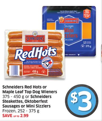 Schneiders Red Hots or Maple Leaf Top Dog Wieners 375 - 450 g or Schneiders Steakettes - Oktoberfest Sausages or Mini Sizzlers Frozen - 252 - 375 g