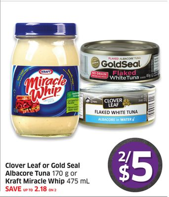 Clover Leaf or Gold Seal Albacore Tuna 170 g or Kraft Miracle Whip 475 mL