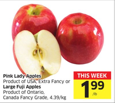 Pink Lady Apples Product of USA - Extra Fancy or Large Fuji Apples Product of Ontario - Canada Fancy Grade - 4.39/kg