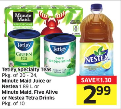 Tetley Specialty Teas Pkg of 20 - 24 - Minute Maid Juice or Nestea 1.89 L or Minute Maid - Five Alive or Nestea Tetra Drinks Pkg of 10