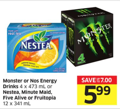 Monster or Nos Energy Drinks 4 X 473 mL or Nestea - Minute Maid - Five Alive or Fruitopia 12 X 341 mL