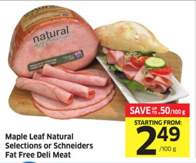 Maple Leaf Natural Selections or Schneiders Fat Free Deli Meat