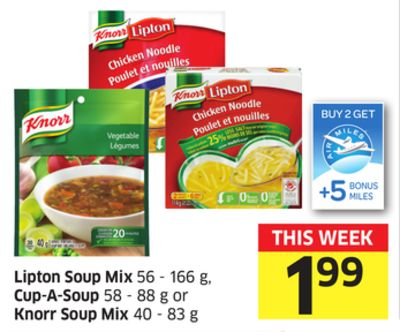 Lipton Soup Mix 56 - 166 g - Cup-a-soup 58 - 88 g or Knorr Soup Mix 40 - 83 g - 5 Air Miles Bonus Miles