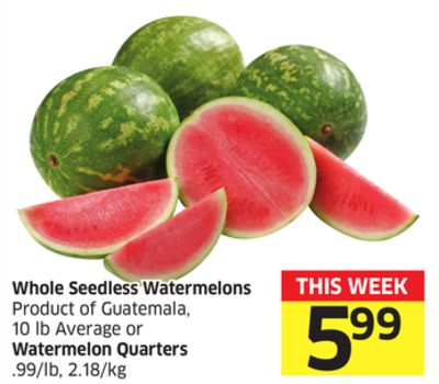 Whole Seedless Watermelons Product of Guatemala - 10 Lb Average or Watermelon Quarters .99/lb - 2.18/kg