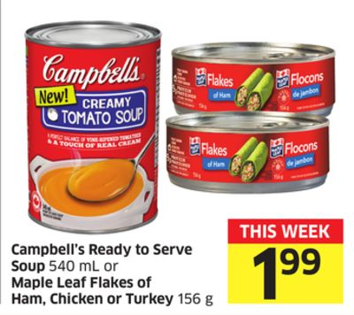 Campbell's Ready To Serve Soup 540 mL or Maple Leaf Flakes of Ham - Chicken or Turkey 156 g