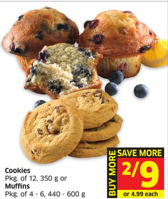 Cookies Pkg of 12 - 350 g or Muffins Pkg of 4 - 6 - 440 - 600 g