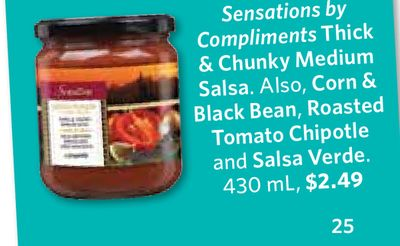 Sensations By Compliments Thick & Chunky Medium Salsa. Also - Corn & Black Bean - Roasted Tomato Chipotle and Salsa Verde - 430 mL