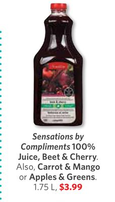 Sensations By Compliments 100% Juice - Beet & Cherry. Also - Carrot & Mango or Apples & Greens. 1.75 L