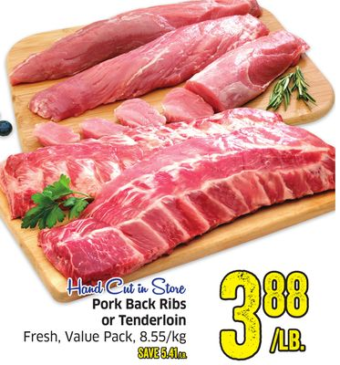 Pork Back Ribs or Tenderloin Fresh - Value Pack - 8.55/kg