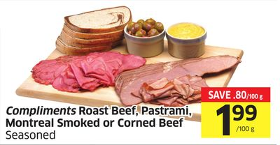 Compliments Roast Beef - Pastrami - Montreal Smoked or Corned Beef Seasoned