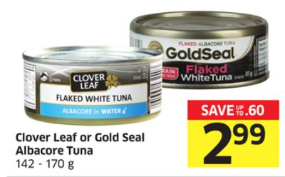 Clover Leaf or Gold Seal Albacore Tuna 142 - 170 g