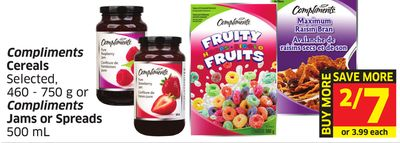 Breakfast Compliments Cereals Selected - 460 - 750 g or Compliments Jams or Spreads 500 mL