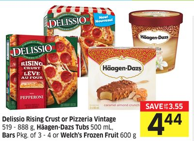 Delissio Rising Crust or Pizzeria Vintage 519 - 888 g - Häagen-dazs Tubs 500 mL - Bars Pkg of 3 - 4 or Welch's Frozen Fruit 600 g