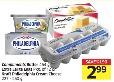 Compliments Butter 454 g - Extra Large Eggs Pkg of 12 or Kraft Philadelphia Cream Cheese 227 - 250 g