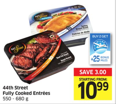 44th Street Fully Cooked Entrées 550 - 680 g - 25 Air Miles Bonus Miles
