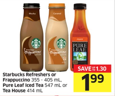Starbucks Refreshers or Frappuccino 355 - 405 mL - Pure Leaf Iced Tea 547 mL or Tea House 414 mL