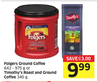 Folgers Ground Coffee 642 - 975 g or Timothy's Roast and Ground Coffee 340 g