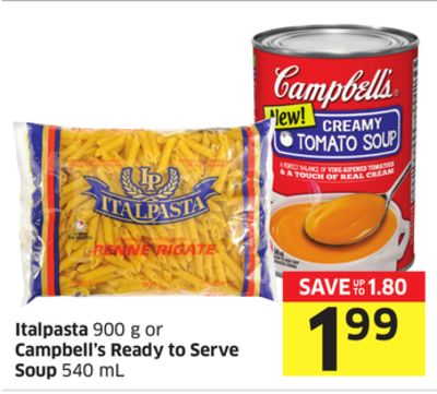 Italpasta 900 g or Campbell's Ready To Serve Soup 540 mL