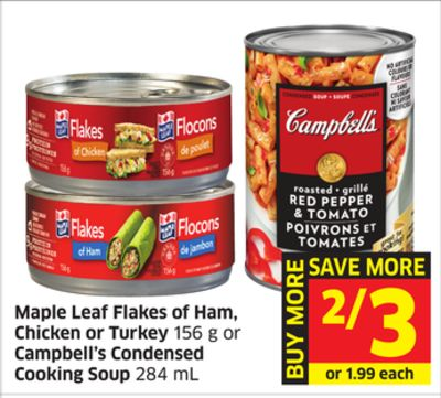 Maple Leaf Flakes of Ham - Chicken or Turkey 156 g or Campbell's Condensed Cooking Soup 284 mL