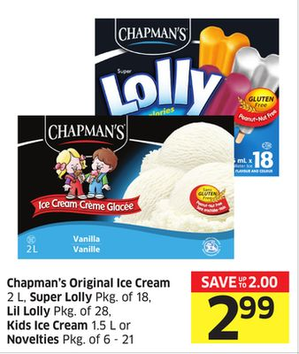 Chapman's Original Ice Cream 2 L - Super Lolly Pkg of 18 - Lil Lolly Pkg of 28 - Kids Ice Cream 1.5 L or Novelties Pkg of 6 - 21
